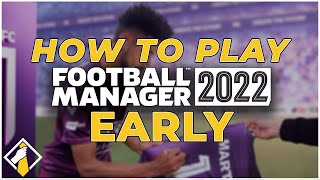 How To Play Football Manager 2022 Early screenshot 4