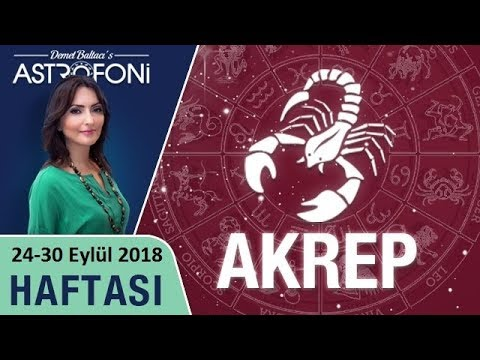 AKREP Burcu 24-30 Eylül 2018 HAFTALIK Burç Yorumları, Astrolog #DEMET_BALTACI