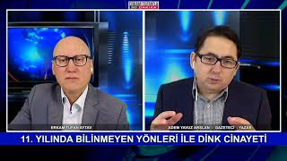 11. YILINDA BİLİNMEYEN YÖNLERİ İLE DİNK CİNAYETİ 1. BÖLÜM  19.1.2018