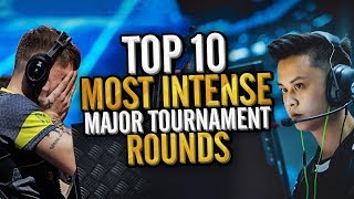 TOP 10 INTENSE ROUNDS IN MAJOR TOURNAMENT HISTORY! (HYPED CS:GO MOMENTS)