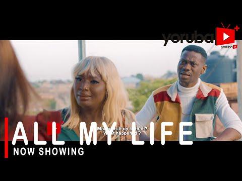 Download All My Life Yoruba Movie