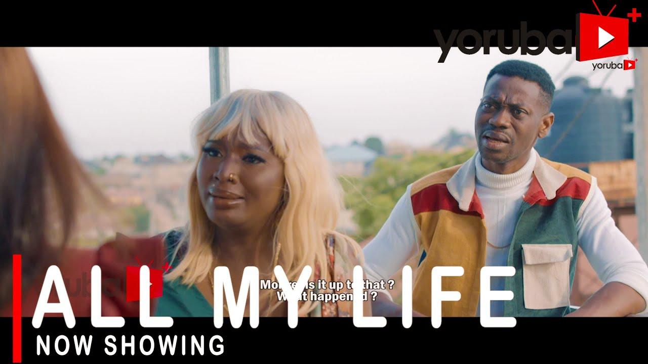 Download All My Life Latest Yoruba Movie 2021 Drama Starring Bimpe Oyebade | Lateef Adedimeji |Muyiwa Ademola