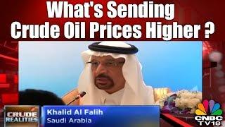 What's Sending Crude Oil Prices Higher? | Trump Vs Putin | Crude Realities | CNBC TV18