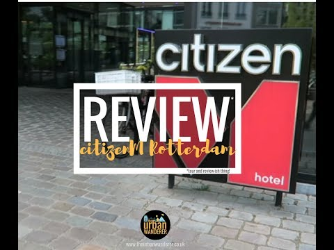 Tour And Review(ish) Of CitizenM Rotterdam Hotel | June 2017