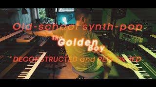 The golden boy - old-school synth-pop synthwave tutorial/workflow breakdown & multi track