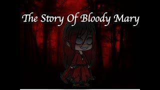 Gachaverse- The Story Of Bloody Mary Movie