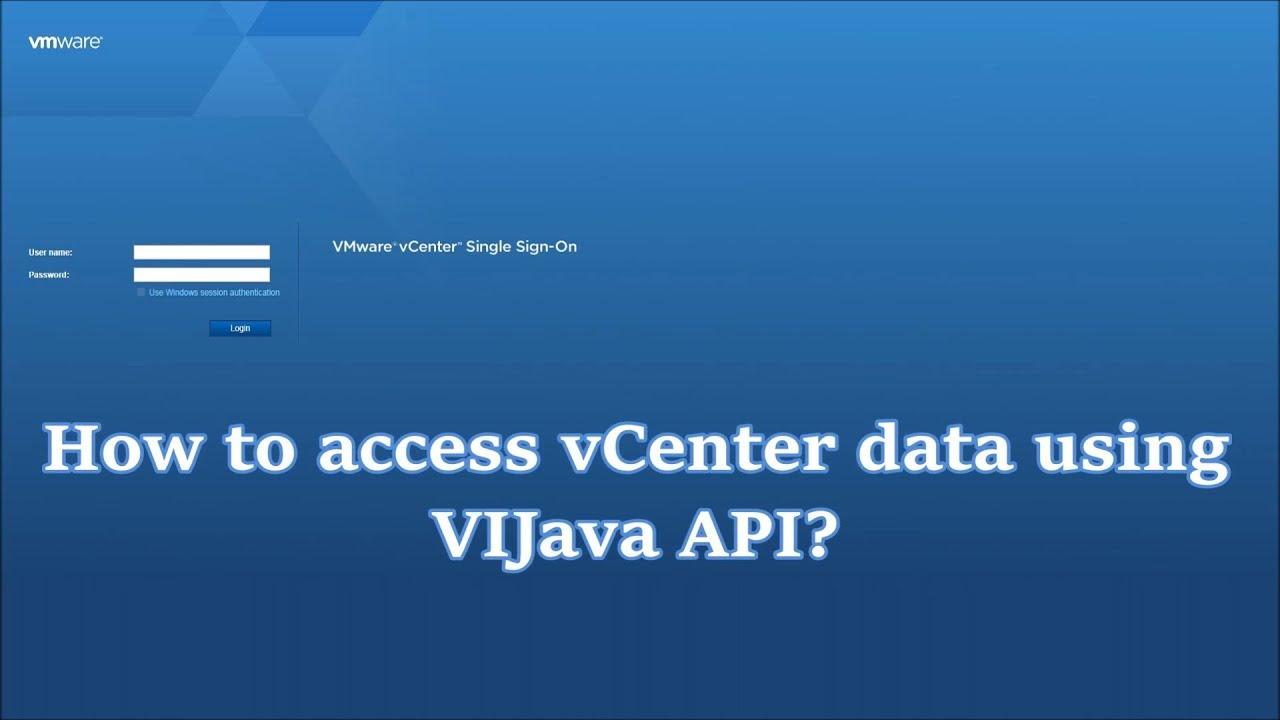 How to access vCenter data using VIJava API?   vCenter   VMWare   Almighty  Java