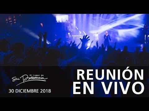 🔴 Reunión En Vivo - 30 Diciembre 2018 | El Lugar de Su Presencia