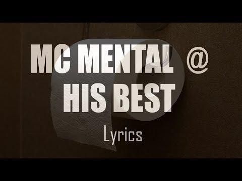 MC MENTAL @ HIS BEST (Lyrics) [Kentakiman]