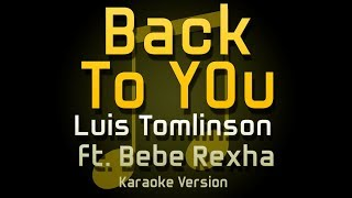 Back To You - Luis Tomlinson ft. Bebe Rexha (KARAOKE VERSION)