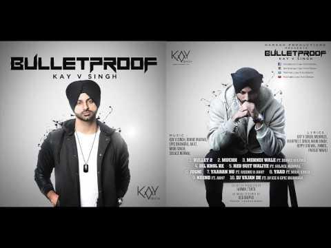 BulletProof (Album Preview) - Kay V Singh (Download Link In Description)