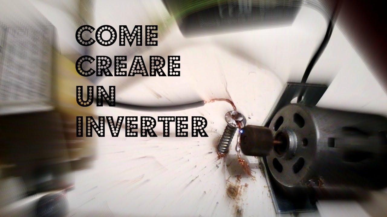 Schemi Elettrici Fai Da Te : Come creare un inverter youtube