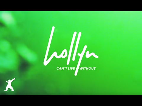 Hollyn - Can't Live Without (Official Audio Video)