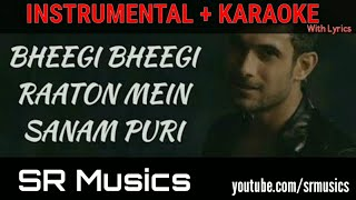 Bheegi Bheegi Raaton Mein | Instrumental + Karaoke With Lyrics | Sanam Unplugged | SR Musics | 2018