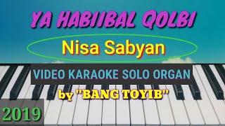YA HABIBAL QOLBI Nisa Sabyan,video karaoke solo organ cover by Bang Toyib