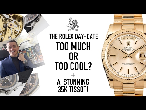 The Rolex Day-Date 118238 - Played Out Or Super Cool? + A 35k Tissot Chronograph Watch?! (WWT#77)