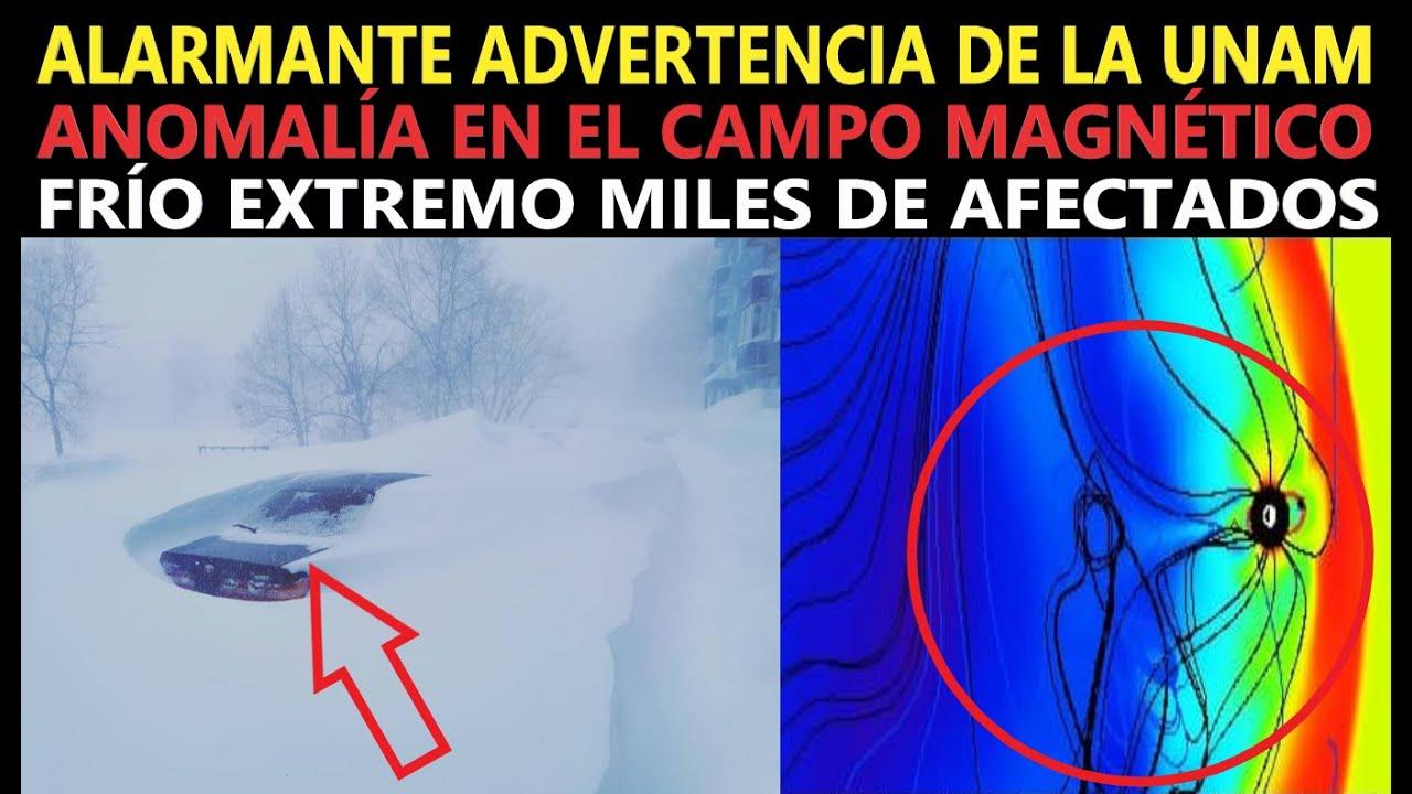 UNAM ANUNCIA ALARMANTE  ADVERTENCIA / ANOMALÍA MAGNÉTICA / RECORD POR TORMENTAS FRÍAS / MANCHAS SOL