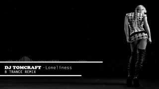Dj Tomcraft Loneliness B Trance Remix 2014.mp3