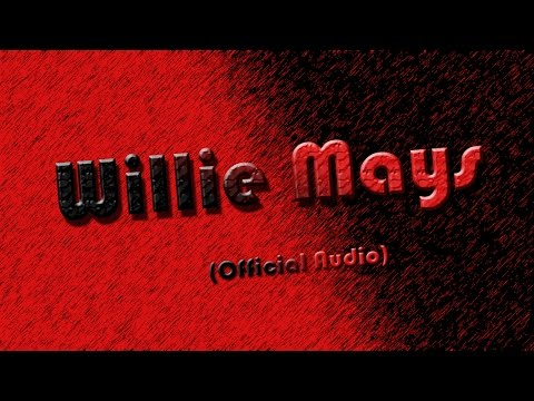 Willie Mays (Official Audio)