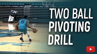Basketball Skills and Drills - Two Ball Pivoting Drill - Coach Cliff Ellis
