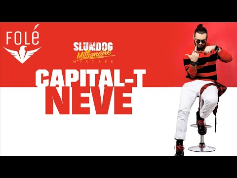 Capital T - Neve (Official Lyrics HD)