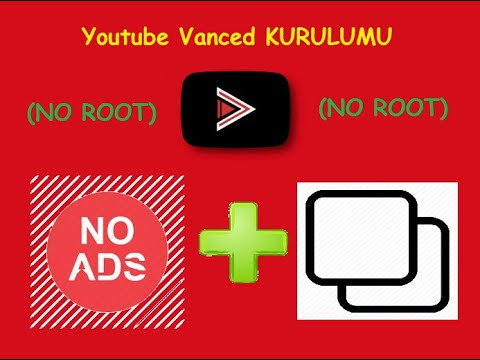 Youtube Vanced KURULUMU (NO ROOT!)