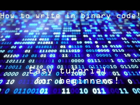 How to write things in binary code!