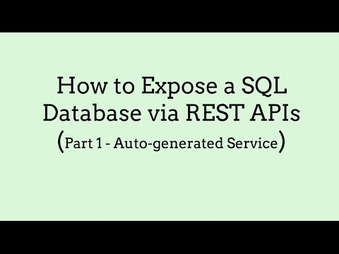 How to Expose a SQL Database via REST APIs (Part 1, Autogenerated Service)