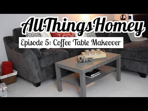 Coffee Table Makeover - AllThingsHomey Episode 5