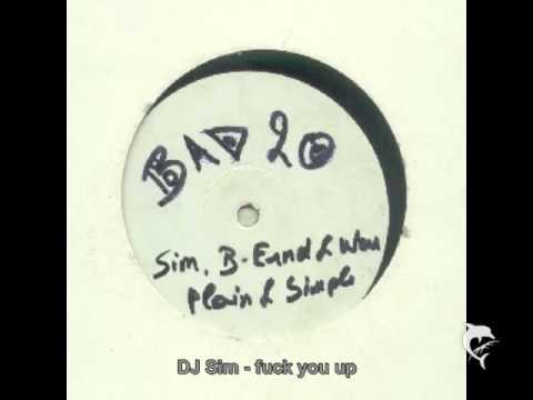 DJ Sim, B-Ernd & Wax - fuck you up