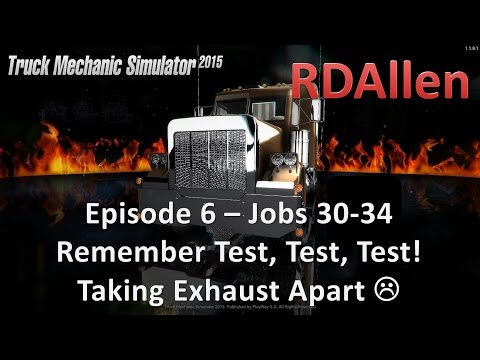 Truck Mechanic Simulator 2015 E6 - Jobs 30-34 Remeber Test, Test, Test