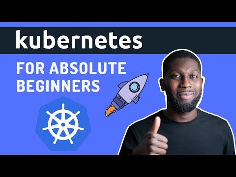 Kubernetes Tutorial For Beginners - Learn Kubernetes