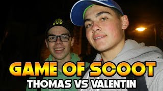 GAME OF SCOOT - THOMAS VS VALENTIN !
