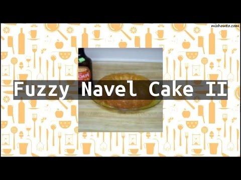 Recipe Fuzzy Navel Cake II