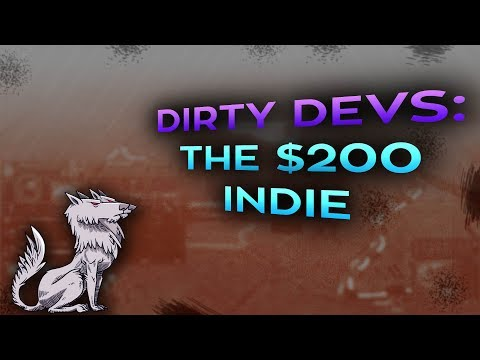 Dirty Devs: The 200 Dollar Indie