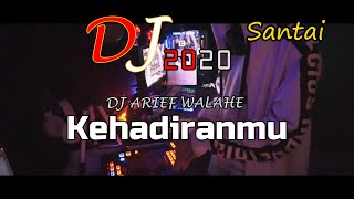 Download Lagu DJ KEHADIRANMU FULL BASS REMIX 2020 ♫ TERBARU (BY DJ ARIEF WALAHE) LOVERS ♫ mp3