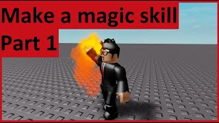 How To: Make a magic skill for mobile and pc on Roblox - Part 1