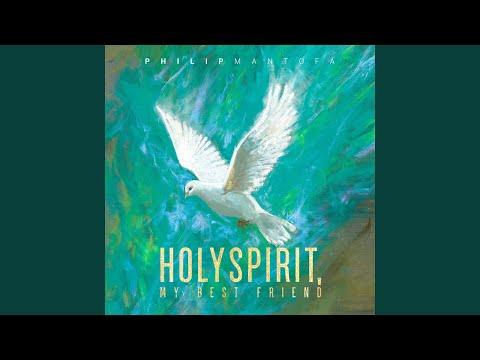 Holy Spirit, My Best Friend, Pt. 1