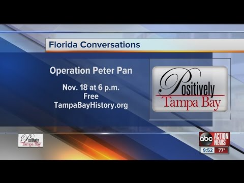 "Positively Tampa Bay: Operation ""Pedro Pan"""