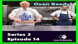 Around The World today Series 3 Episode 14 - Oven Ready (made with Spreaker)