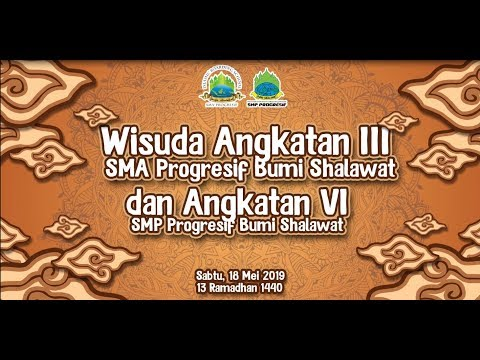 LIVE Wisuda Pondok Pesantren Progresif Bumi Shalawat 2019 Part 1