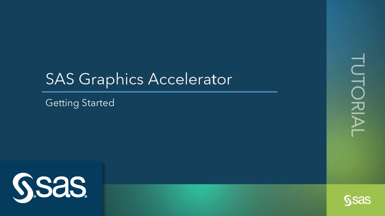 SAS Graphics Accelerator: Getting Started