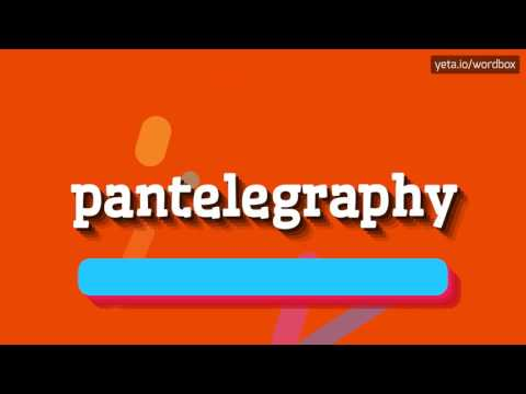 PANTELEGRAPHY - HOW TO PRONOUNCE IT!?