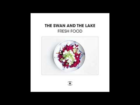 The Swan And The Lake - Fresh Food EP (Mini Mix)