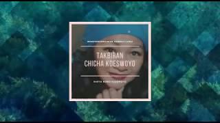 TAKBIRAN video lyric ~ CHICHA KOESWOYO