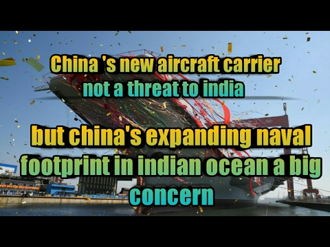 China's Aircraft Carrier not threat but expanding Naval footprint in Indian Ocean a big concern