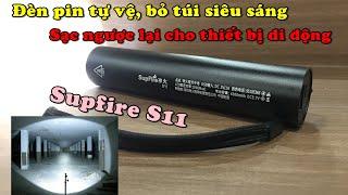 Mở hộp đèn pin cầm tay tự vệ siêu sáng, kiêm sạc dự phòng, thiết kế đẳng cấp. Supfire S11 XHP50