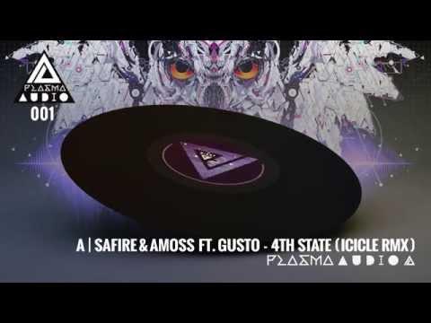 PLASMA AUDIO 001 - SAFIRE & AMOSS FT. GUSTO - 4TH STATE (ICICLE REMIX)