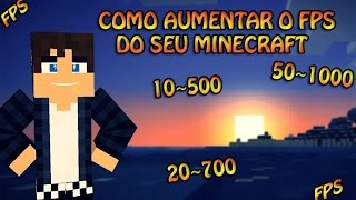 Como Aumentar, Duplicar, Triplicar Os FPS Do Minecraft 10-300 20-600 50-1000