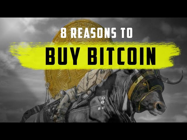 8 Reasons To Buy BITCOIN before 2021